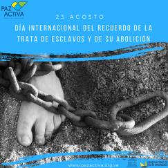 23 De Agosto: Día Internacional Del Recuerdo De La Trata De Esclavos Y De Su Abolición