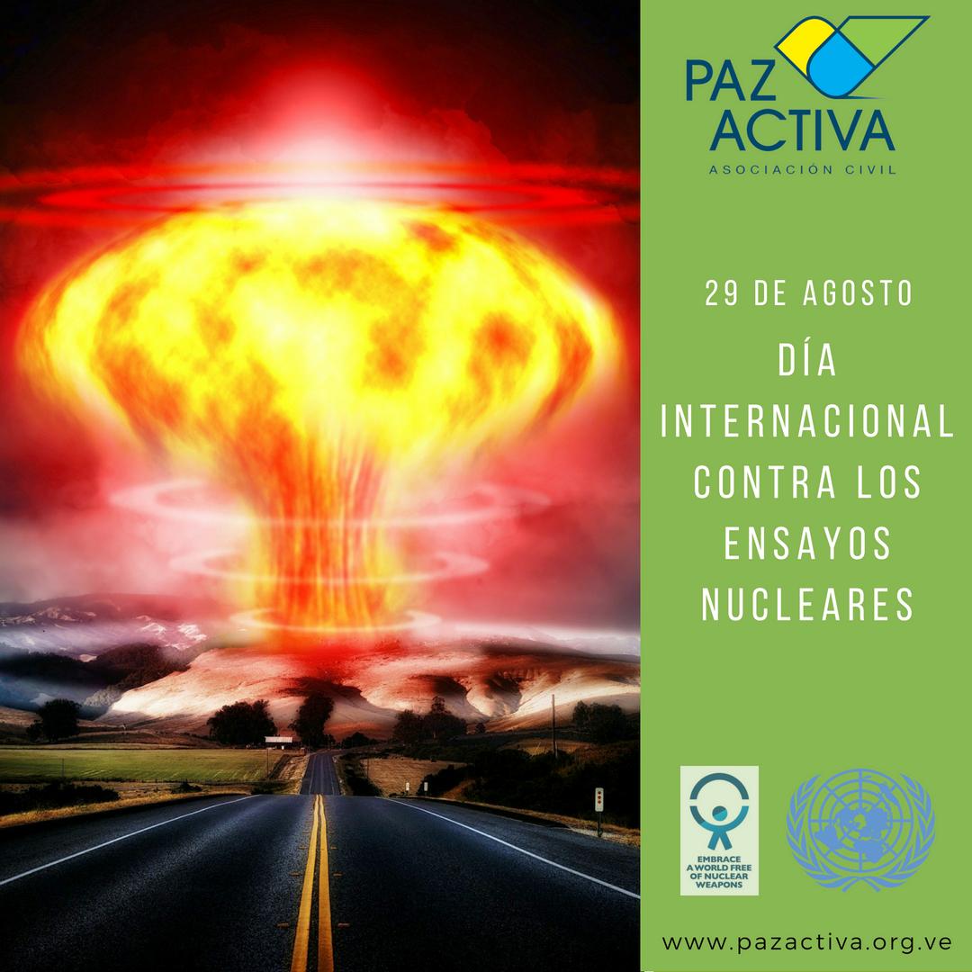 29 De Agosto – Día Internacional Contra Los Ensayos Nucleares – ONU