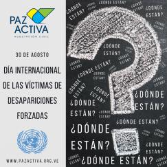 30 De Agosto – Día Internacional De Las Víctimas De Desapariciones Forzadas (ONU)