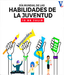 EL Día Mundial De Las Habilidades De La Juventud, Se Celebra Cada #15jul Y Este Año Lo Rodea Un Contexto Desafiante.